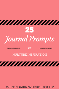 Do you have a journal? Chances are, sometimes, you're a little short on topics to write about. On Writing Abby, I've collected a list of 25 writing prompts for you to use. Absolutely free. Yeah, I know, it's pretty awesome. And did I mention that they're in different categories? 25 Journal Prompts to Nurture Inspiration // Writing Abby