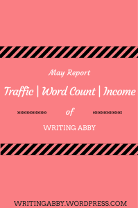 Like to read income reports from bloggers? On Writing Abby, Abby posts the blog's traffic numbers, the word counts of the blog and her books, as well as Writing Abby's income. May Report: Traffic, Word Count, Income // Writing Abby