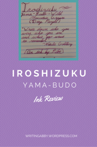Iroshizuku Yama-budo Ink Review // Writing Abby