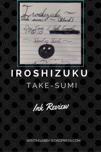 IroshizukuTake-sumi InkReview