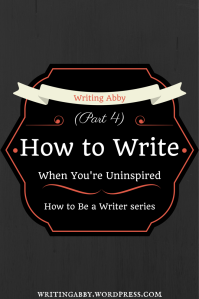 "We've all had bouts of ""writer's block"". We've all had those ""want to write but can't"" days. But what are we supposed to do about them?  In this post, there are ways we can get past that feeling so we can write again. Because isn't that what we all want? How to be a Writer: How to Write When You're Uninspired // Writing Abby"