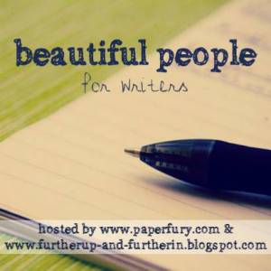 This month's Beautiful People for Writers link-up. Learn more about your characters by participating! Beautiful People for Writers Link-up: July 2015 Edition // Writing Abby